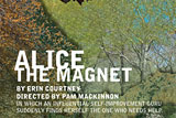 Alice the Magnet by Erin Courtney